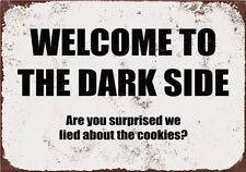 Metal Tin Sign funny welcome to the dark side Home Vintage Retro Poster Cafe