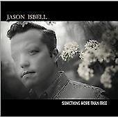 Jason Isbell - Something More Than Free (2015)