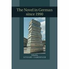 The Novel in German since 1990, Taberner, Stuart, Very Good condition, Book