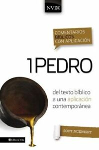Comentario biblico con aplicacion NVI 1 Pedro: Del texto biblico a una a .. NEW