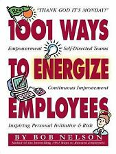 1001 Ways to Energize Employees by Bob Nelson (1997, Paperback) NEW BOOK
