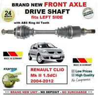 FOR RENAULT CLIO Mk II 1.5dCi 2004-2012 1x BRAND NEW FRONT AXLE LEFT DRIVESHAFT