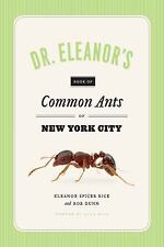 Dr. Eleanor's Book of Common Ants of New York City by Rob Dunn, Alex Wild and...