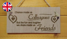 Colleagues now friends, work,office,love engraved wooden hanging plaque gift