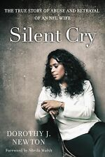 Silent Cry : The True Story of Abuse and Betrayal of an NFL Wife by Zondervan...