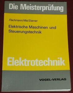Elektrotechnik-Elektr. Maschinen und Steuerungstechnik, 1977, 1. Auflage, neuw.