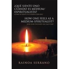 ¿Qué Siente uno Cuando Es MéDium/Espiritualista? / How One Feels As a...