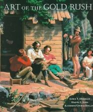Art of the Gold Rush by Driesbach, Janice T., Jones, Harvey L., Holland, Kathe.