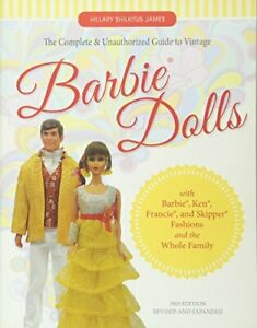The Complete & Unauthorized Guide to Vintage Barbie Dolls: With Barbie, Ken,