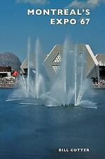 Montreal's Expo 67 (Hardback or Cased Book)