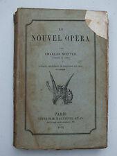 + Le Nouvel Opéra - Charles Nuitter - Hachette 1875 +
