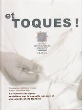ET TOQUES ! 82 RECETTES CLASSIQUES REVISITEES jeunes restaurateurs livres