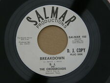 "S J CROSSROADS BREAKDOWN SALMAR orig US GARAGE FRAT JANGLE BEAT NM 7"" 45 HEAR"