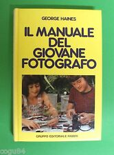 Il Manuale del giovane fotografo - G. Haines - 1^ Ed.Fabbri 1982