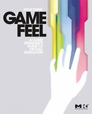 Game Feel: A Game Designer's Guide to Virtual Sensation (Morgan Kaufmann Game De