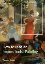 How to Read an Impressionist Painting ' James Henry Rubin