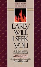 Early Will I Seek You (Rekindling the Inner Fire) Augustine Paperback