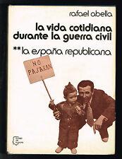 Rafael Abella La Vida Cotidiana Durante La Guerra Civil La Espana Republicana