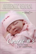 "SeCriSt DVD CoUrSe #3 How To Make a 19"" Reborn Baby ~ REBORN DOLL SUPPLIES"