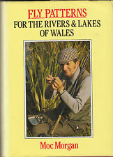 Fly Patterns for the Rivers and Lakes of Wales by Moc Morgan (Hardback, 1984)