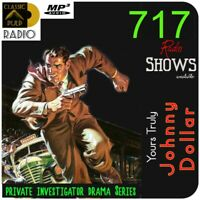 Yours Truly Johnny Dollar - 6 Volumes | Radio Show  | 717 crime, detective tales