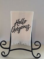 """Hand Towel - Finger Tip Towel - """"Hello Gorgeous"""" Guest Towel - Embroidered"""