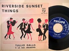 DISCO 45 GIRI TULLIO GALLO E ORCHESTRA - RIVERSIDE SUNSET / THIGS - PHILIPS EX+