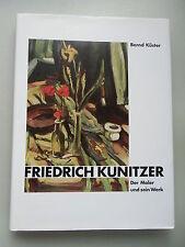 Friedrich Kunitzer Der Maler und sein Werk von Bernd Küster 1996