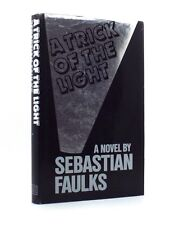 Sebastian Faulks – A Trick of the Light – First UK Edition 1984