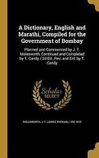 A Dictionary, English and Marathi, Compiled for the Government of Bombay: Planne