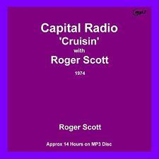 Not Pirate Radio Capital Radio Roger Scott 'Cruisin' Shows 14 Hrs on MP3 CD Disc