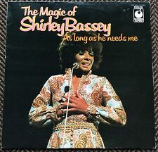 THE MAGIC OF SHIRLEY BASSEY,AS LONG AS HE NEEDS ME,VINTAGE LP 33,ALBUM.EXCELLENT