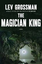 Magicians Trilogy: The Magician King by Lev Grossman (2011, Hardcover)
