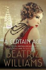 New listing A Certain Age : A Novel by Beatriz Williams (2016, Hardcover)