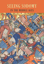 NEW Seeing Sodomy in the Middle Ages by Robert Mills