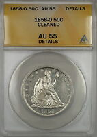 1858-O Seated Liberty Silver Half Dollar Coin ANACS AU-55 Details Cleaned (PL)