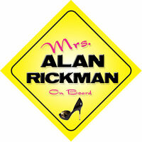 Mrs Alan Rickman On Board Novelty Car Sign