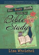 The Busy Moms Guide to Bible Study (The Motherhoo