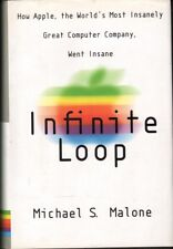 Michael Malone INFINITE LOOP: HOW THE WORLD'S MOST INSANELY GREAT COMPUTER COMPA