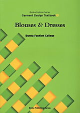 Blouses & Dresses Garment Design Text Book 3 Bunka Fashion Series in English