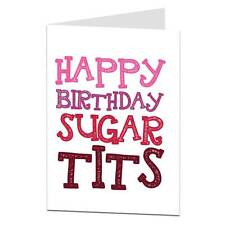 Happy Birthday Sugar T**s Card Humour Funny Rude Best Friend Girlfriend Wife