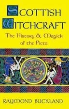 Scottish Witchcraft : The History and Magick of the Picts by Raymond Buckland