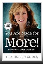 You Are Made for More! : How to Become All You Were Created to Be by Lisa...