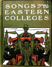 SONGS of the EASTERN COLLEGES ~pub 1901 ~ list of songs