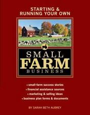 Starting & Running Your Own Small Farm Business: Small-Farm Success-ExLibrary
