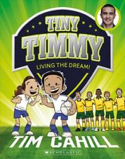 New Living the Dream! (Tiny Timmy Book 3) By Tim Cahill