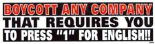 "Boycott Any Company That Requires Press ""1"" For English Bumper Decal"