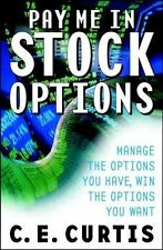 Pay Me in Stock Options: Manage the Options You Have, Win the Options You Want