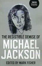 The Resistible Demise of Michael Jackson (Zero Books), Acceptable, Mark Fisher,