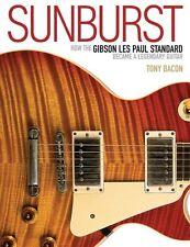 Sunburst How The Gibson Les Paul Standard Became A Legendary Guitar Music Book